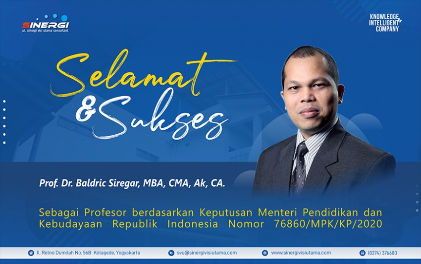 Selamat dan Sukses Prof. Dr. Baldric Siregar, MBA, CMA, Ak, CA.